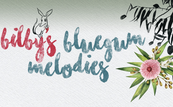 Bilby's Bluegum Melodies (2018/2019)